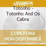 Totonho & os cabra cd musicale