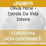 ESTRELA DA VIDA INTEIRA MANUEL BANDEIRA cd musicale di HIME OLIVIA