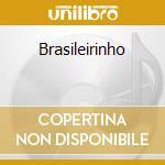 BRASILEIRINHO cd musicale di BETHANIA MARIA