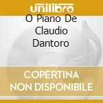 O PIANO DE CLAUDIO DANTORO cd musicale di CRUZ GILDA OSWALDO