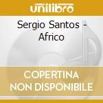 AFRICO cd musicale di SANTOS SERGIO