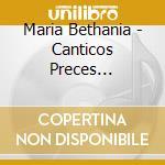 CANTICOS PRECES SUPLICA A SENHORA DOS JA cd musicale di BETHANIA MARIA