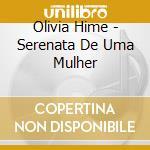 SERENATA DE UMA MULHER cd musicale di HIME OLIVIA