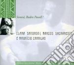 Clara Sandroni & Marcos Sacramento - Sarava' Baden Powell cd musicale di SANDRONI/SACRAMENTO
