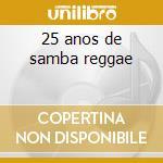 25 anos de samba reggae cd musicale di Olodum