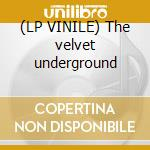(LP VINILE) The velvet underground lp vinile