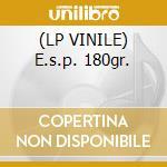 (LP VINILE) E.s.p. 180gr. lp vinile