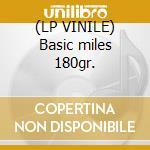 (LP VINILE) Basic miles 180gr. lp vinile