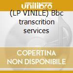 (LP VINILE) Bbc transcrition services lp vinile