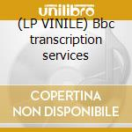 (LP VINILE) Bbc transcription services lp vinile