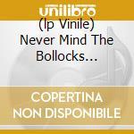 (LP VINILE) NEVER MIND THE BOLLOCKS (PICTURE LP) lp vinile di SEX PISTOLS