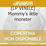 (LP VINILE) Mommy's little monster lp vinile