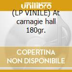 (LP VINILE) At carnagie hall 180gr. lp vinile