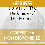 (LP VINILE) THE DARK SIDE OF THE MOON (PICTURE LP) lp vinile di PINK FLOYD