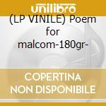 (LP VINILE) Poem for malcom-180gr- lp vinile
