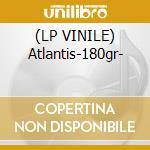 (LP VINILE) Atlantis-180gr- lp vinile