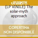 (LP VINILE) The solar-myth approach lp vinile