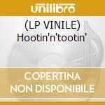 (LP VINILE) Hootin'n'tootin' lp vinile