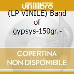 (LP VINILE) Band of gypsys-150gr.- lp vinile