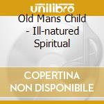 Ill-natured spiritual cd musicale di Old mans child