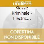 Klasse Kriminale - Electric Caravanas cd musicale di Kriminale Klasse