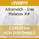 Adramelch - Irae Melanox cd musicale di ADRAMELCH