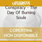The day of burning souls cd musicale di Conspiracy