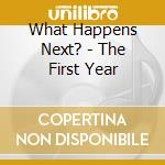 The first year cd musicale di What happens next?