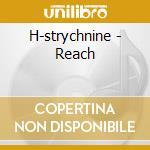 Reach cd musicale di H-strychnine