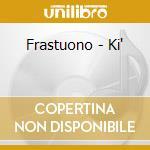 Ki' cd musicale di Frastuono