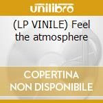 (LP VINILE) Feel the atmosphere lp vinile di Vintage Le