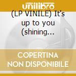 (LP VINILE) It's up to you (shining throug lp vinile di Layo & bushwacka!
