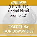 (LP VINILE) Herbal blend promo 12