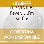 (LP VINILE) Fever.....i'm so fire lp vinile di The stuff feat. alan