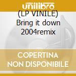 (LP VINILE) Bring it down 2004remix lp vinile di Simpsontune