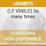 (LP VINILE) So many times lp vinile di Gadjo