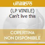 (LP VINILE) Can't live this lp vinile di Peoples Dilated