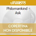 Philomankind - Ask cd musicale di Philomankind