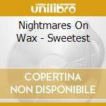 Nightmares On Wax - Sweetest cd musicale di Nightmares on wax