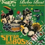 Bebo Best & The Super Lounge Orchestra - Sitar And Bossa cd musicale di Best Bebo