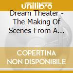 Dream Theater - The Making Of Scenes From A Memory cd musicale di Dream Theater