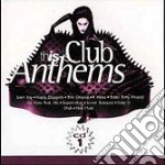 CLUB ANTHEMS VOL.1 cd musicale di ARTISTI VARI