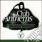 CLUB ANTHEMS VOL.2 cd musicale di ARTISTI VARI