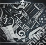 :TECHNOLOGY cd musicale di WAX KILLERS