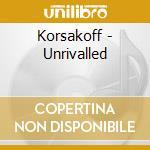 Korsakoff - Unrivalled cd musicale di Korsakoff