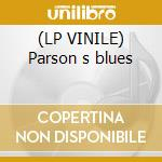 (LP VINILE) Parson s blues lp vinile di Six organs of admitt