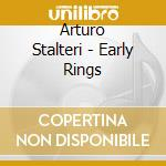 Arturo Stalteri - Early Rings cd musicale di Arturo Stalteri