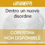 Dentro un nuovo disordine cd musicale di Fabrizio Emigli