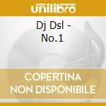 Dj Dsl - No.1 cd musicale di DJ DSL