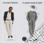 Antonello Venditti - In Questo Mondo Di Ladri cd musicale di Antonello Venditti